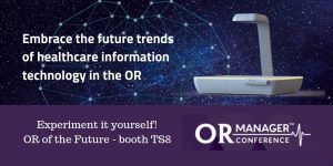 Experiment it yourself OR of the Future booth TS8 300x150 - Embrace the future trends of healthcare information technology in the OR! Join us at OR Manager