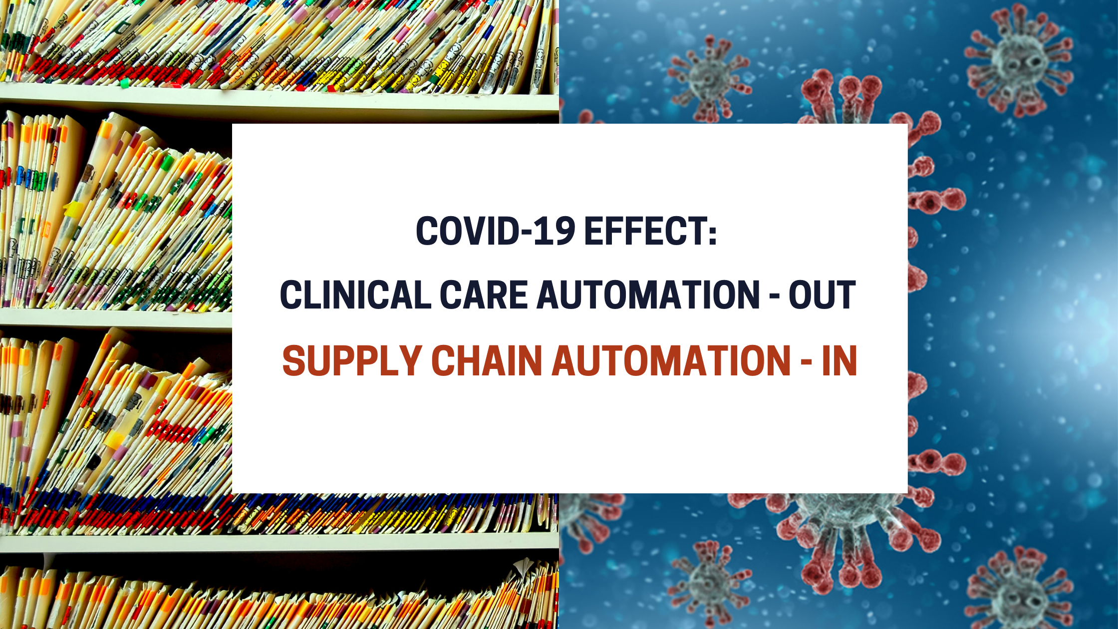 Blue and White Abstract Technology Blog Banner - COVID-19 effect: Clinical Care Automation - OUT. Supply Chain Automation - IN
